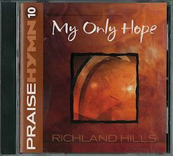 My Only Hope #10 Contemporary Praise and Worship Songs