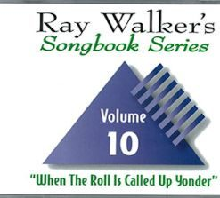 Ray-Walker-Vol-10-When-The-Roll-Is-Called-Up-Yonder-247x300